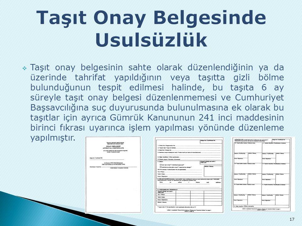  Taşıt onay belgesinin sahte olarak düzenlendiğinin ya da üzerinde tahrifat yapıldığının veya taşıtta gizli bölme bulunduğunun tespit edilmesi halind