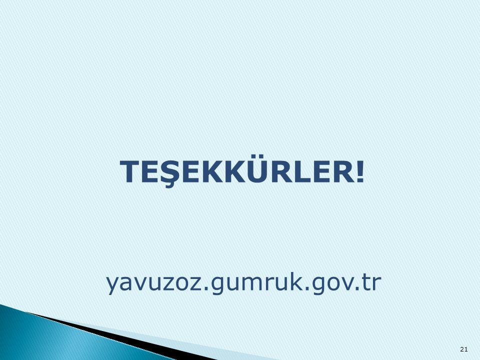 TEŞEKKÜRLER! yavuzoz.gumruk.gov.tr 21