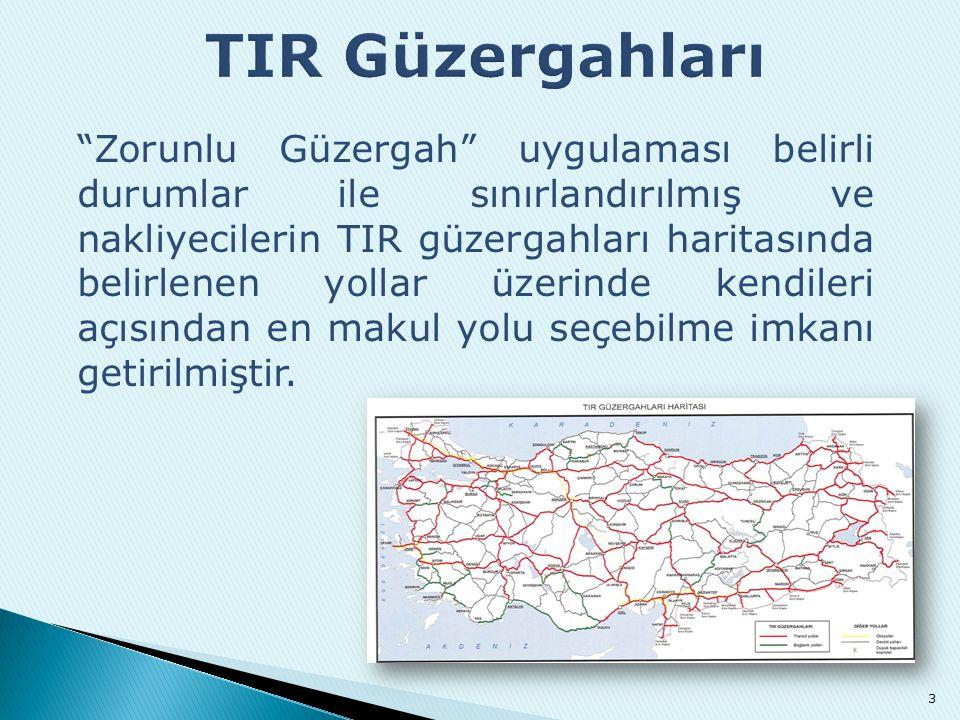 """""""Zorunlu Güzergah"""" uygulaması belirli durumlar ile sınırlandırılmış ve nakliyecilerin TIR güzergahları haritasında belirlenen yollar üzerinde kendiler"""