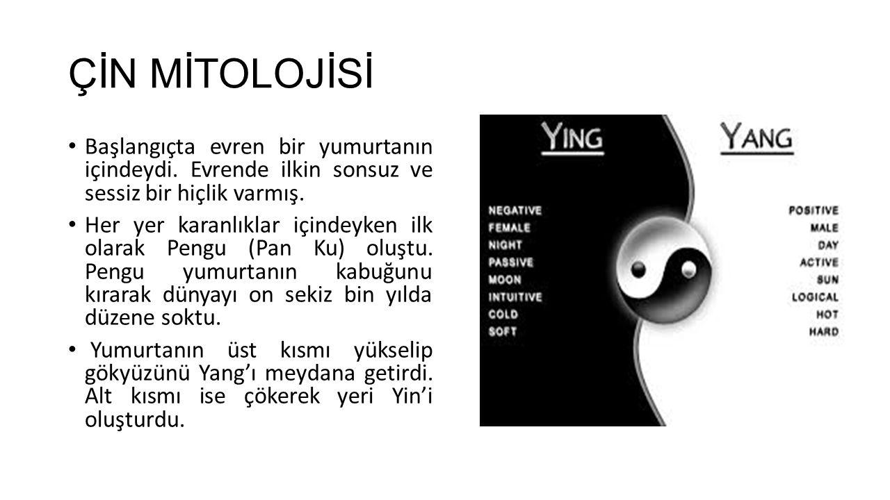 • Yin dişi, Yang ise erkekti.Birbirlerini tamamladılar.