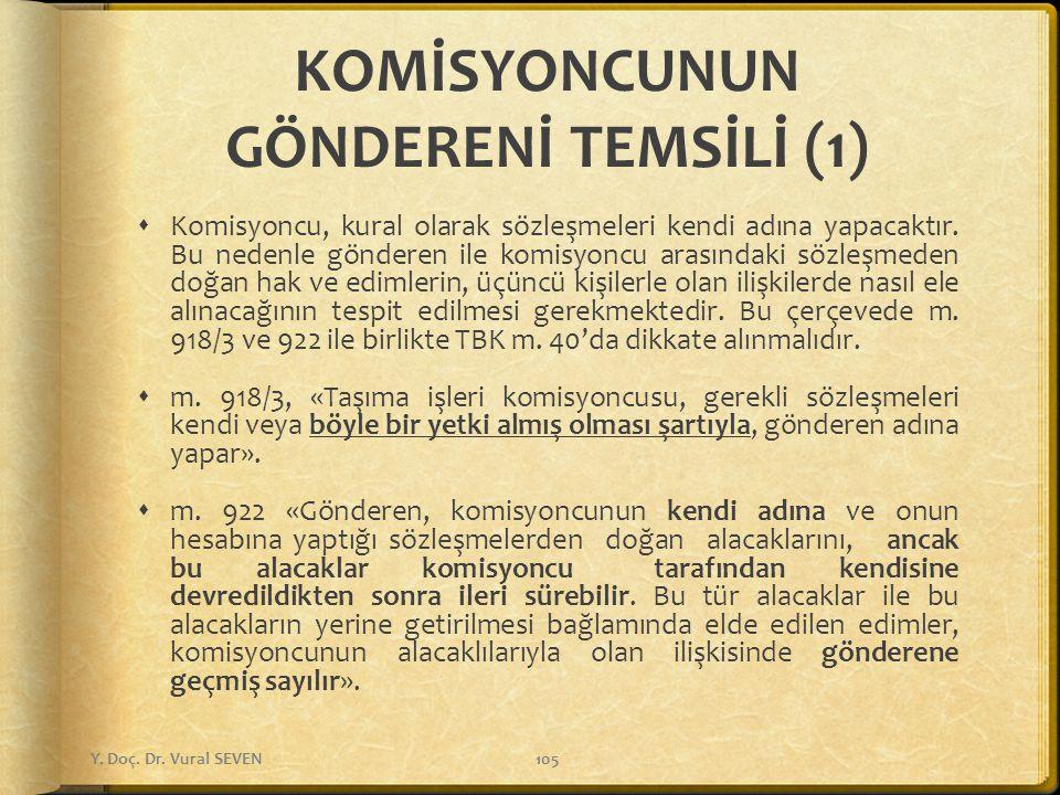 KOMİSYONCUNUN GÖNDERENİ TEMSİLİ (1)  Komisyoncu, kural olarak sözleşmeleri kendi adına yapacaktır. Bu nedenle gönderen ile komisyoncu arasındaki sözl