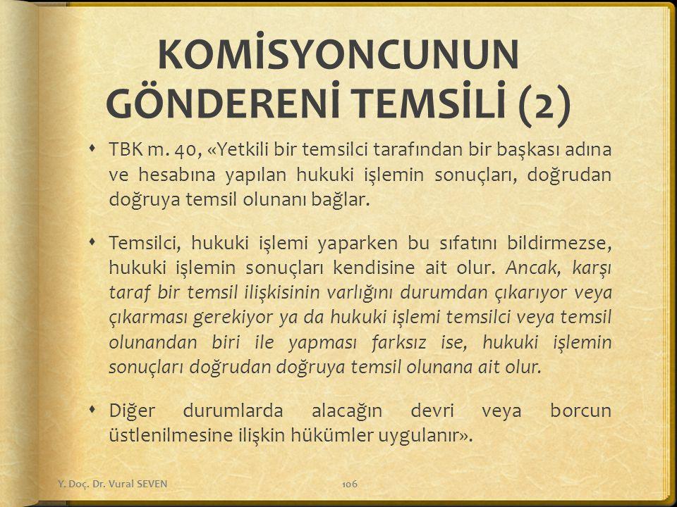KOMİSYONCUNUN GÖNDERENİ TEMSİLİ (2)  TBK m.