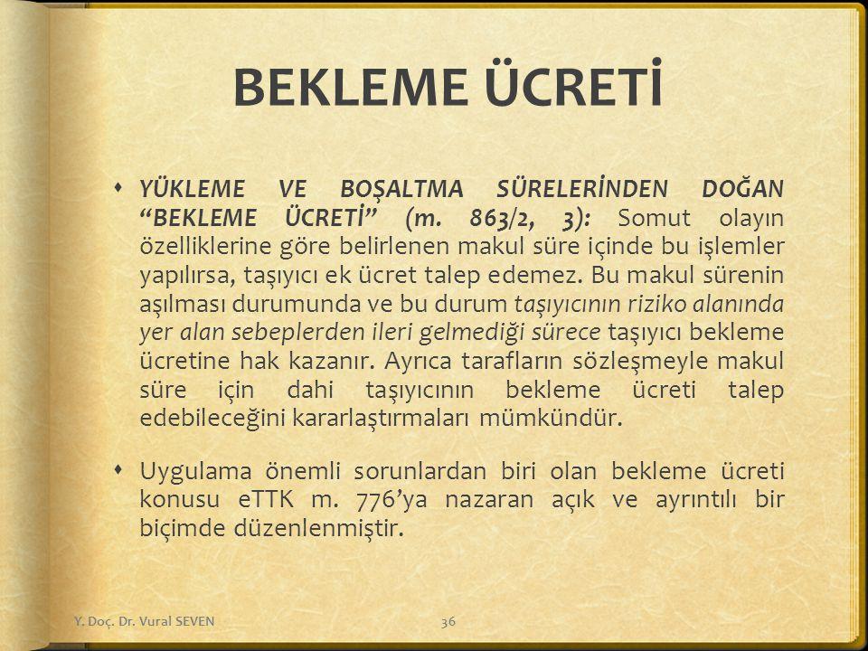 """BEKLEME ÜCRETİ  YÜKLEME VE BOŞALTMA SÜRELERİNDEN DOĞAN """"BEKLEME ÜCRETİ"""" (m. 863/2, 3): Somut olayın özelliklerine göre belirlenen makul süre içinde b"""