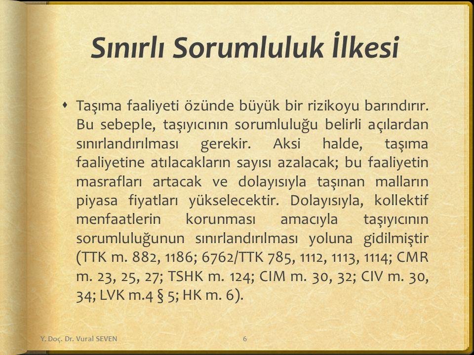 DEĞİŞİK TÜR ARAÇLAR İLE TAŞIMA (m. 902-905) [Dördüncü Kitap, 4. Kısım] Y. Doç. Dr. Vural SEVEN87
