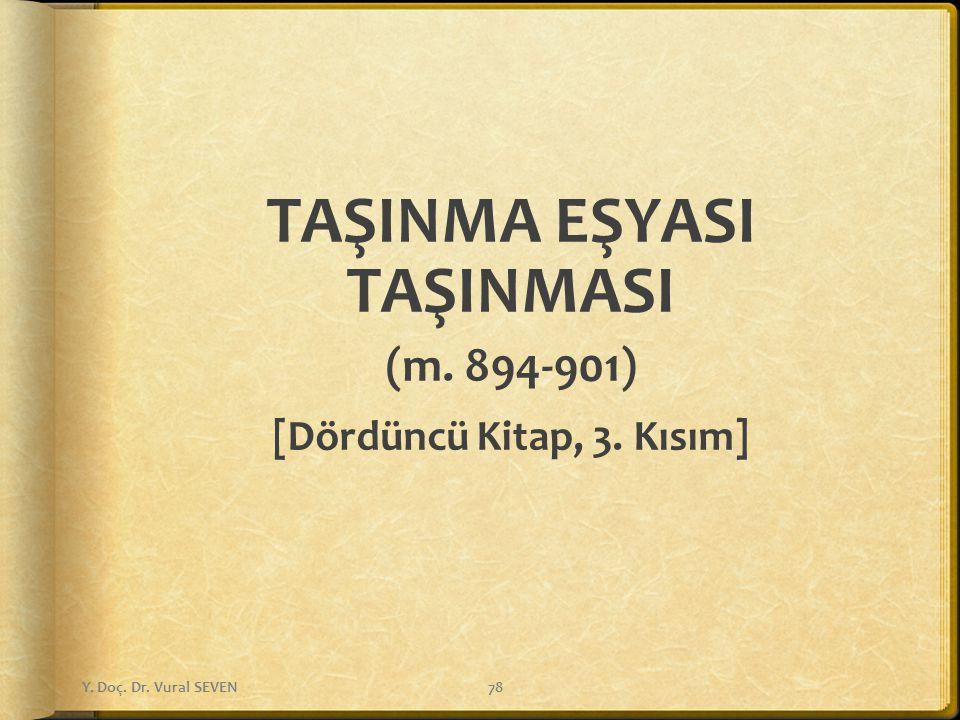 TAŞINMA EŞYASI TAŞINMASI (m. 894-901) [Dördüncü Kitap, 3. Kısım] Y. Doç. Dr. Vural SEVEN78