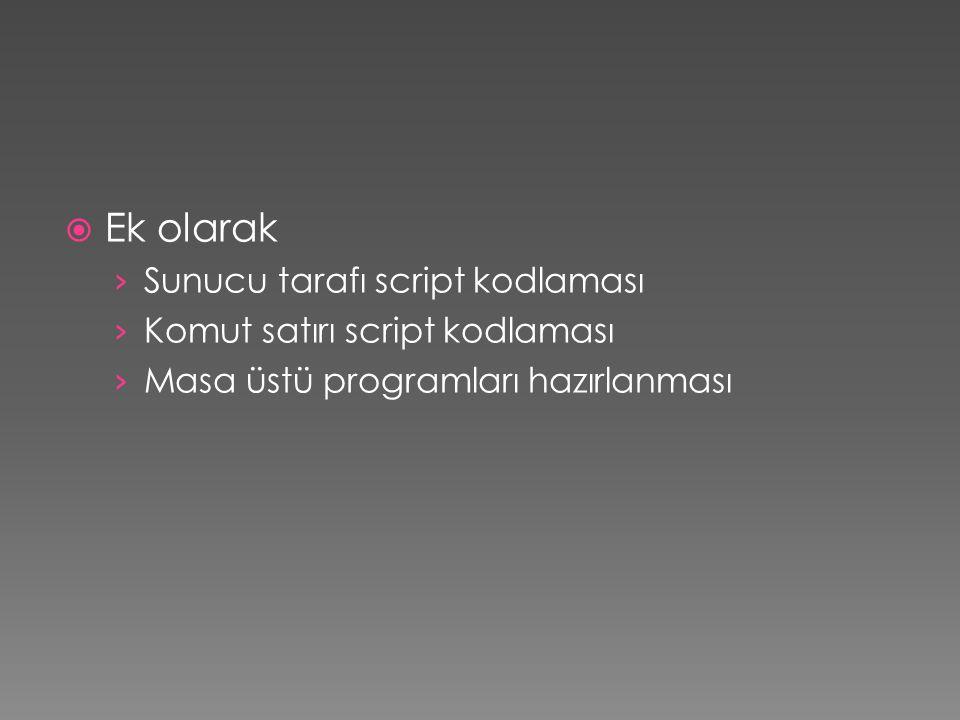 Ek olarak › Sunucu tarafı script kodlaması › Komut satırı script kodlaması › Masa üstü programları hazırlanması