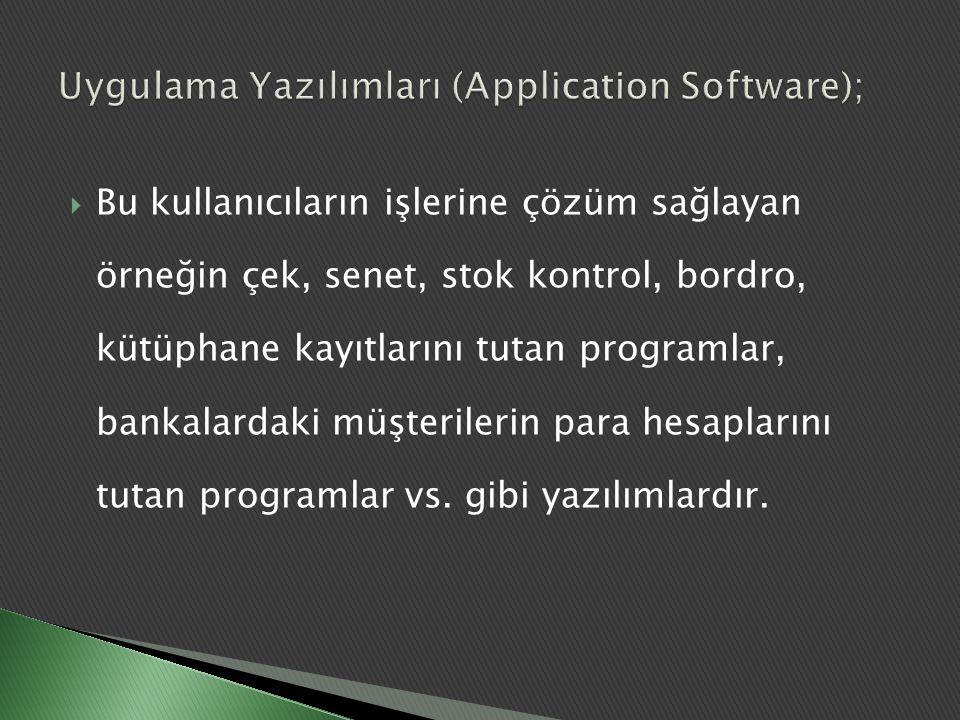  Bilgisayarın bütün donanım ve yazılım kaynaklarını kontrol ettiği gibi, kullanıcılara ait uygulama yazılımlarının da çalıştırılmalarını ve denetlenmelerini sağlar.
