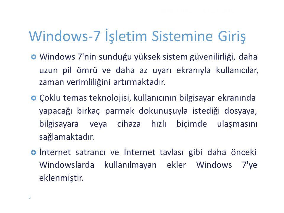  Windows7'nin sunduğu yüksek sistem güvenilirliği, daha uzun pil ömrü ve daha az uyarı ekranıyla kullanıcılar, zaman verimliliğini artırmaktadır.  Ç