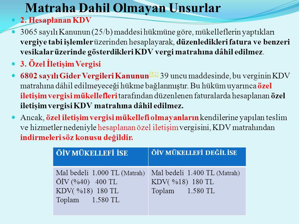 Matraha Dahil Olmayan Unsurlar  2. Hesaplanan KDV  3065 sayılı Kanunun (25/b) maddesi hükmüne göre, mükelleflerin yaptıkları vergiye tabi işlemler ü