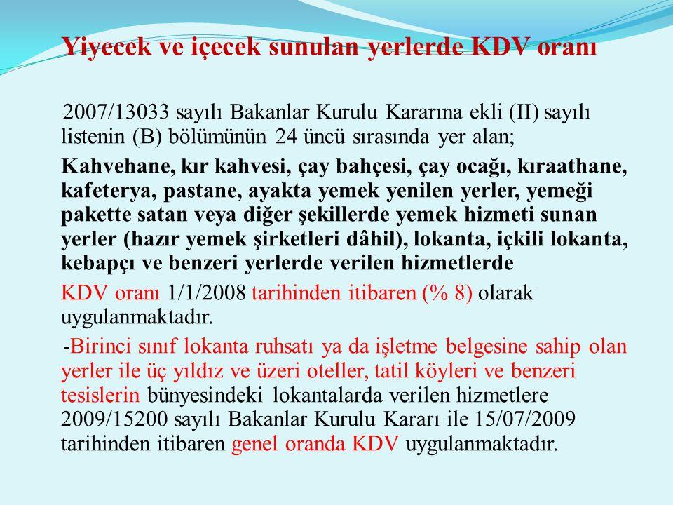 Yiyecek ve içecek sunulan yerlerde KDV oranı 2007/13033 sayılı Bakanlar Kurulu Kararına ekli (II) sayılı listenin (B) bölümünün 24 üncü sırasında yer