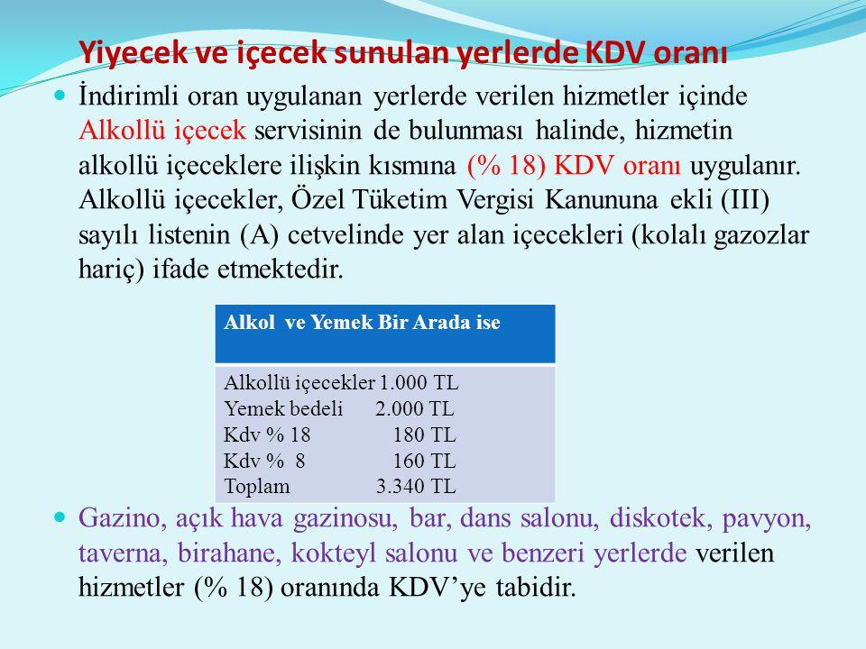 Yiyecek ve içecek sunulan yerlerde KDV oranı  İndirimli oran uygulanan yerlerde verilen hizmetler içinde Alkollü içecek servisinin de bulunması halin
