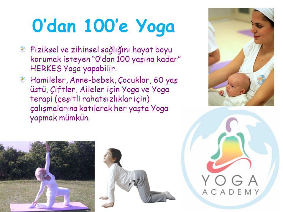 """0'dan 100'e Yoga Fiziksel ve zihinsel sağlığını hayat boyu korumak isteyen """"0'dan 100 yaşına kadar"""" HERKES Yoga yapabilir. Hamileler, Anne-bebek, Çocu"""