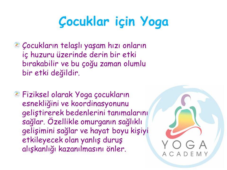 Çocuklar için Yoga Çocukların telaşlı yaşam hızı onların iç huzuru üzerinde derin bir etki bırakabilir ve bu çoğu zaman olumlu bir etki değildir. Fizi