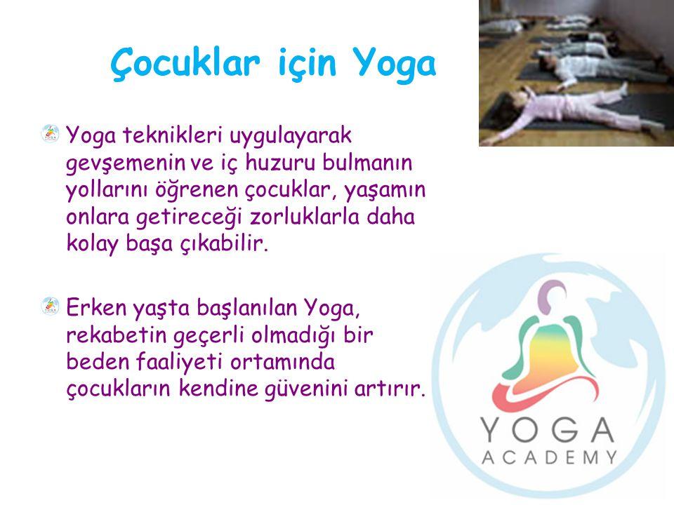 Çocuklar için Yoga Yoga teknikleri uygulayarak gevşemenin ve iç huzuru bulmanın yollarını öğrenen çocuklar, yaşamın onlara getireceği zorluklarla daha