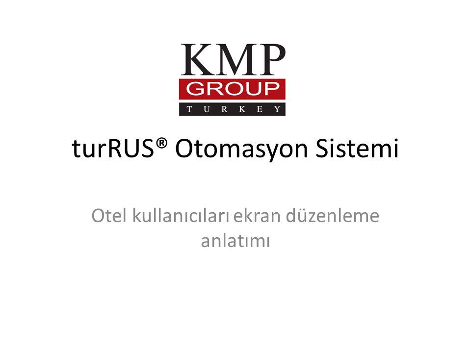 turRUS® Otomasyon Sistemi Otel kullanıcıları ekran düzenleme anlatımı
