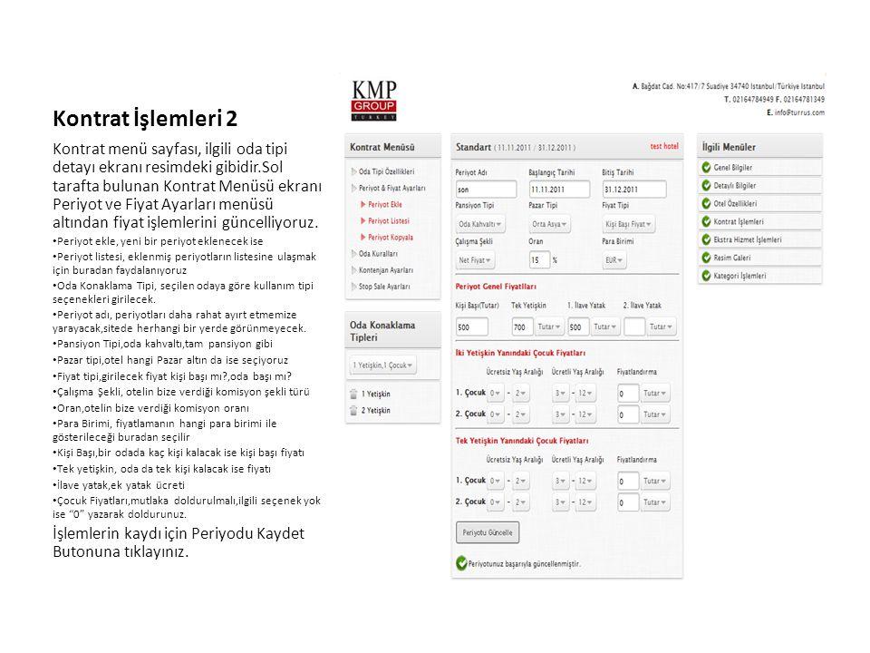 Kontrat İşlemleri 2 Kontrat menü sayfası, ilgili oda tipi detayı ekranı resimdeki gibidir.Sol tarafta bulunan Kontrat Menüsü ekranı Periyot ve Fiyat A