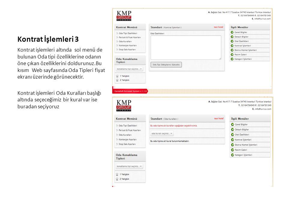 Kontrat İşlemleri 3 Kontrat işlemleri altında sol menü de bulunan Oda tipi özelliklerine odanın öne çıkan özelliklerini doldurunuz.Bu kısım Web sayfas