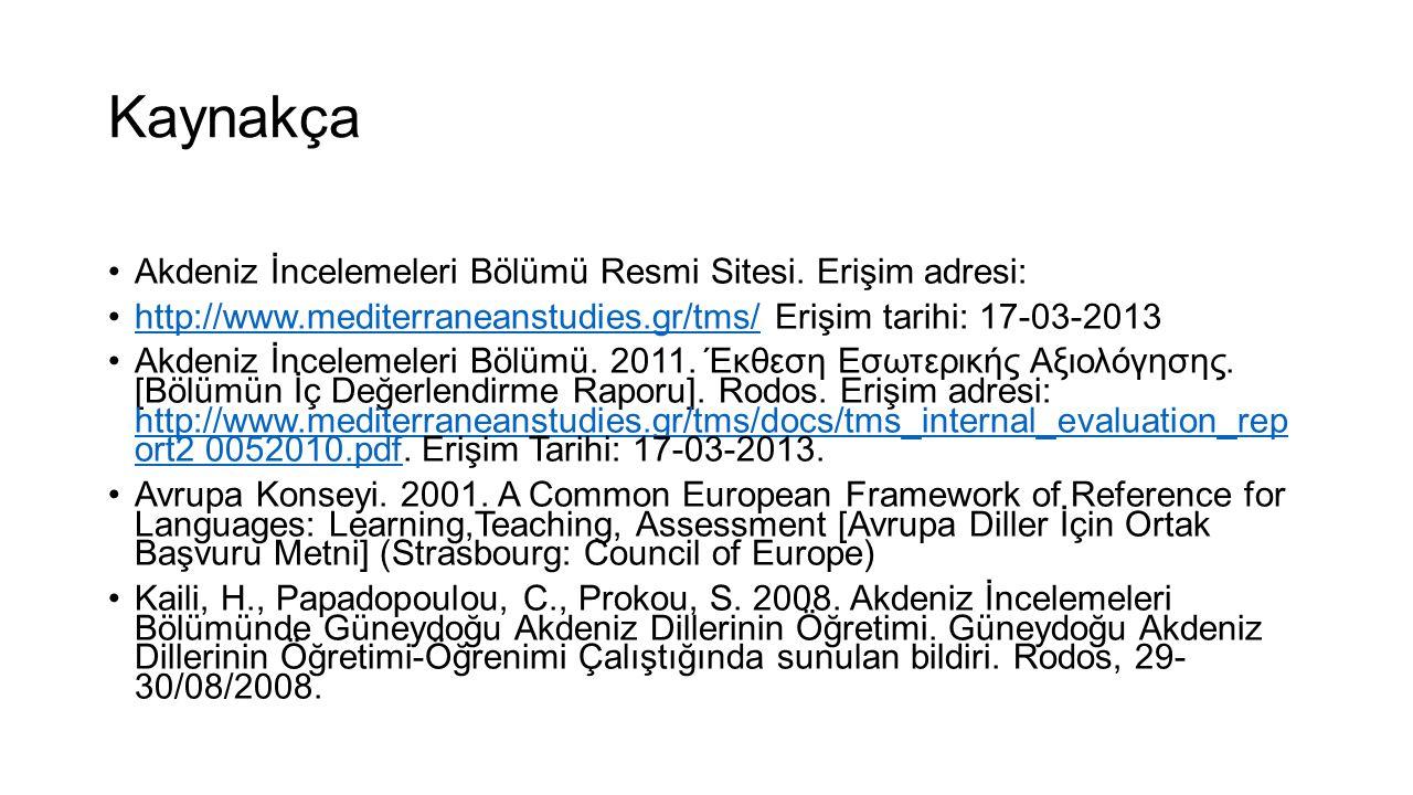 Kaynakça •Akdeniz İncelemeleri Bölümü Resmi Sitesi. Erişim adresi: •http://www.mediterraneanstudies.gr/tms/ Erişim tarihi: 17-03-2013http://www.medite