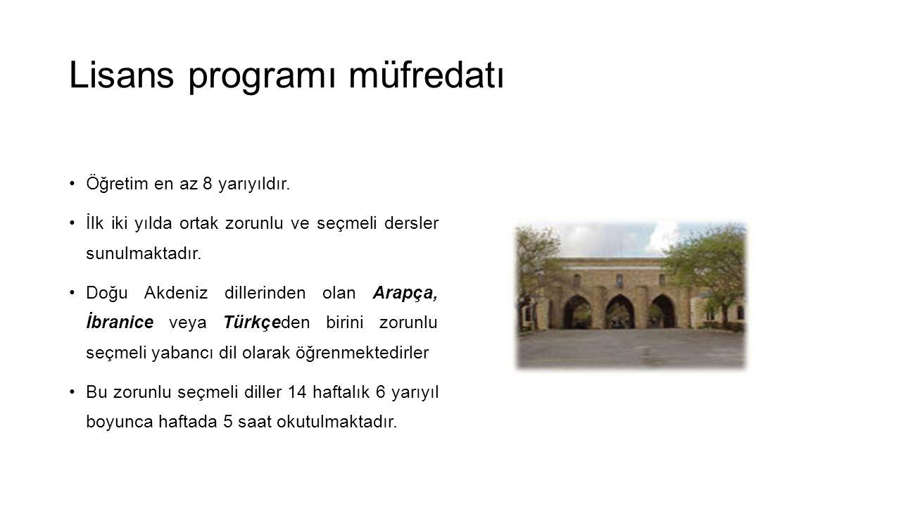 Lisans programı müfredatı •Öğretim en az 8 yarıyıldır. •İlk iki yılda ortak zorunlu ve seçmeli dersler sunulmaktadır. •Doğu Akdeniz dillerinden olan A