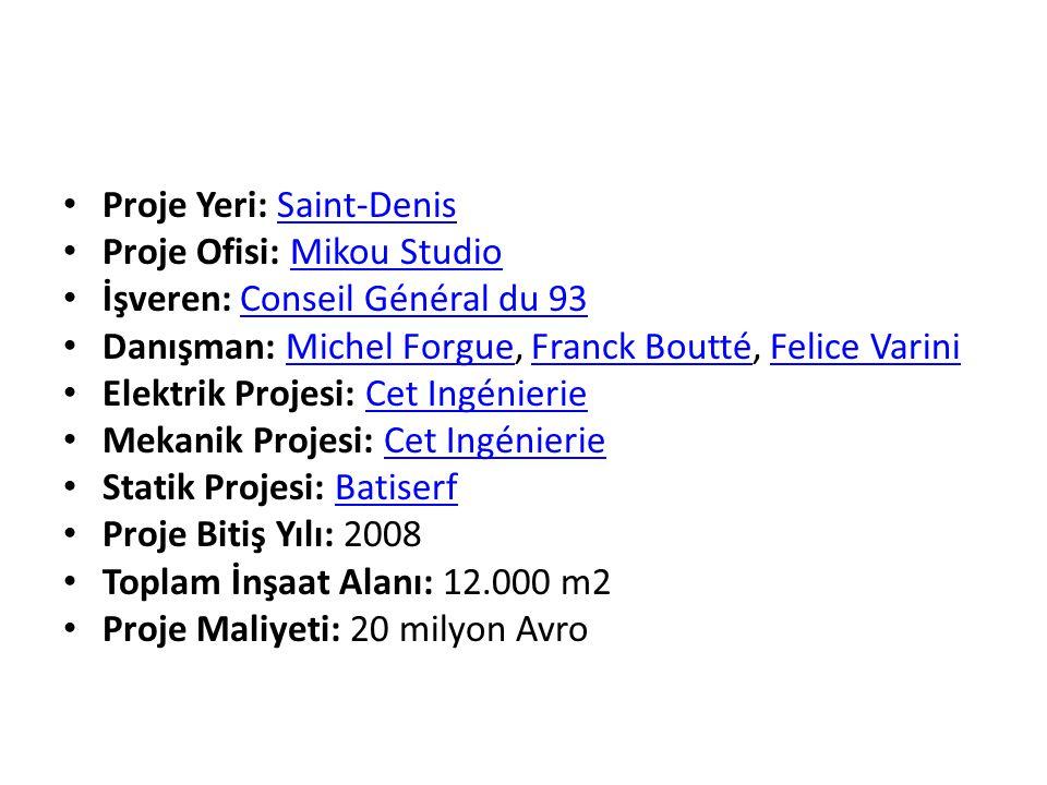 • Proje Yeri: Saint-DenisSaint-Denis • Proje Ofisi: Mikou StudioMikou Studio • İşveren: Conseil Général du 93Conseil Général du 93 • Danışman: Michel