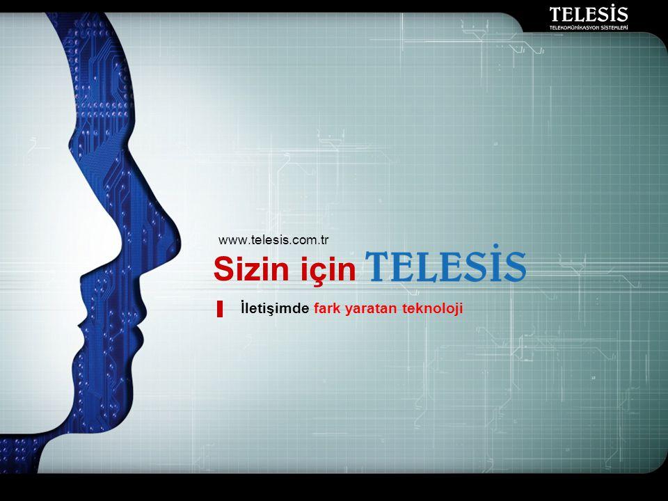 LOGO Sizin için www.telesis.com.tr İletişimde fark yaratan teknoloji