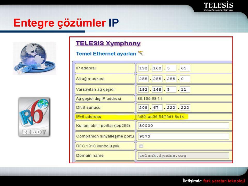 İletişimde fark yaratan teknoloji Entegre çözümler IP