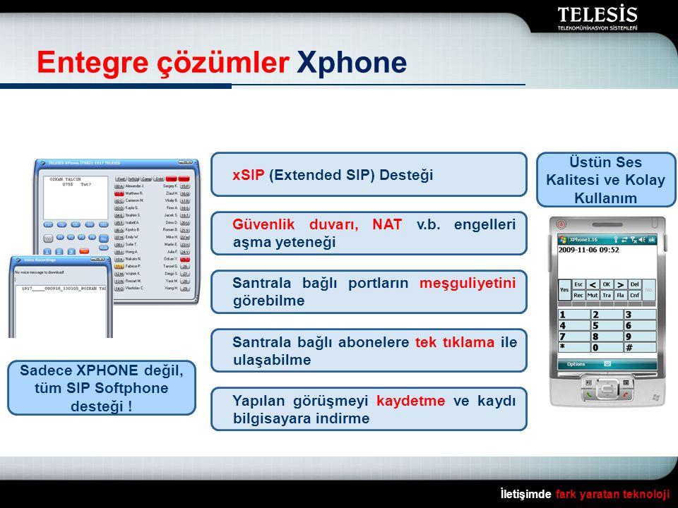 İletişimde fark yaratan teknoloji Entegre çözümler Xphone Sadece XPHONE değil, tüm SIP Softphone desteği .