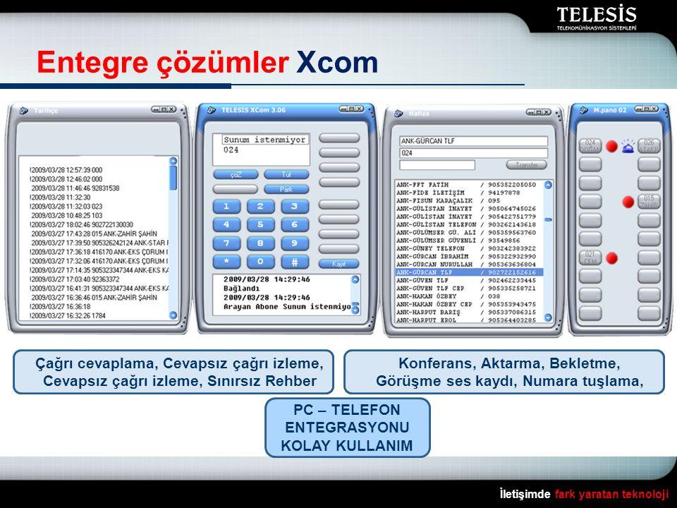 İletişimde fark yaratan teknoloji Entegre çözümler Xcom PC – TELEFON ENTEGRASYONU KOLAY KULLANIM Çağrı cevaplama, Cevapsız çağrı izleme, Cevapsız çağr