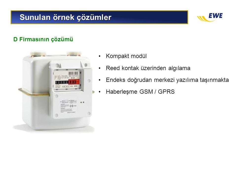 Sunulan örnek çözümler Sunulan örnek çözümler D Firmasının çözümü •Kompakt modül •Reed kontak üzerinden algılama •Endeks doğrudan merkezi yazılıma taş