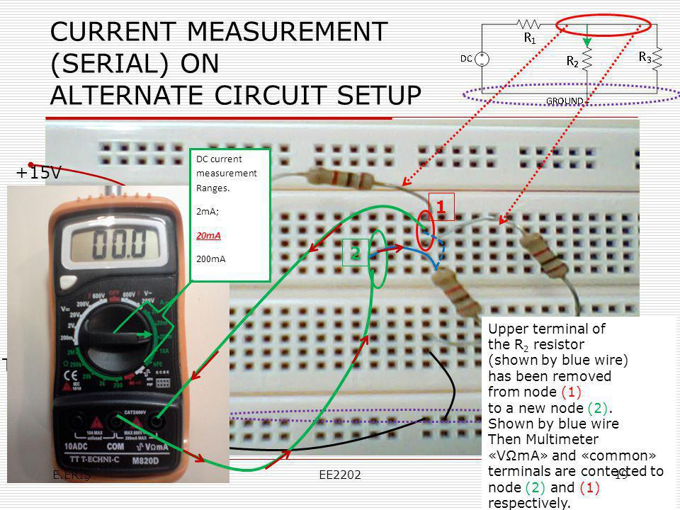 CURRENT MEASUREMENT (SERIAL) ON ALTERNATE CIRCUIT SETUP +15V Toprak Upper terminal of the R 2 resistor (shown by blue wire) has been removed from node