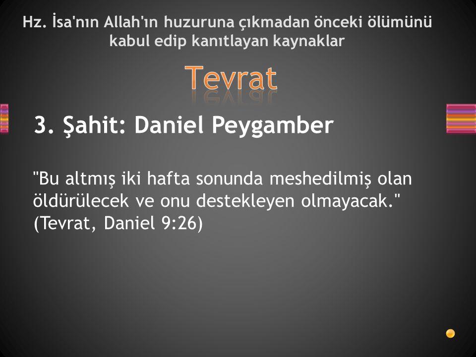 Hz. İsa'nın Allah'ın huzuruna çıkmadan önceki ölümünü kabul edip kanıtlayan kaynaklar 3. Şahit: Daniel Peygamber