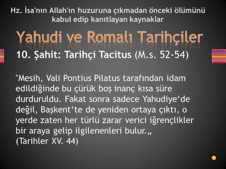 Hz. İsa'nın Allah'ın huzuruna çıkmadan önceki ölümünü kabul edip kanıtlayan kaynaklar 10. Şahit: Tarihçi Tacitus (M.s. 52-54)