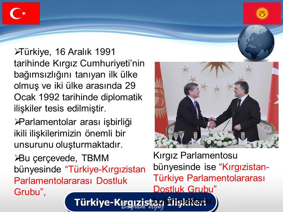  Türkiye, 16 Aralık 1991 tarihinde Kırgız Cumhuriyeti'nin bağımsızlığını tanıyan ilk ülke olmuş ve iki ülke arasında 29 Ocak 1992 tarihinde diplomati