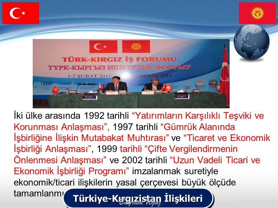 """İki ülke arasında 1992 tarihli """"Yatırımların Karşılıklı Teşviki ve Korunması Anlaşması"""", 1997 tarihli """"Gümrük Alanında İşbirliğine İlişkin Mutabakat M"""