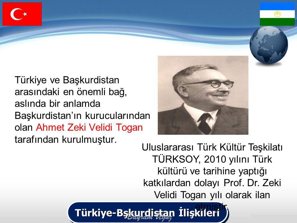 Türkiye ve Başkurdistan arasındaki en önemli bağ, aslında bir anlamda Başkurdistan'ın kurucularından olan Ahmet Zeki Velidi Togan tarafından kurulmuşt