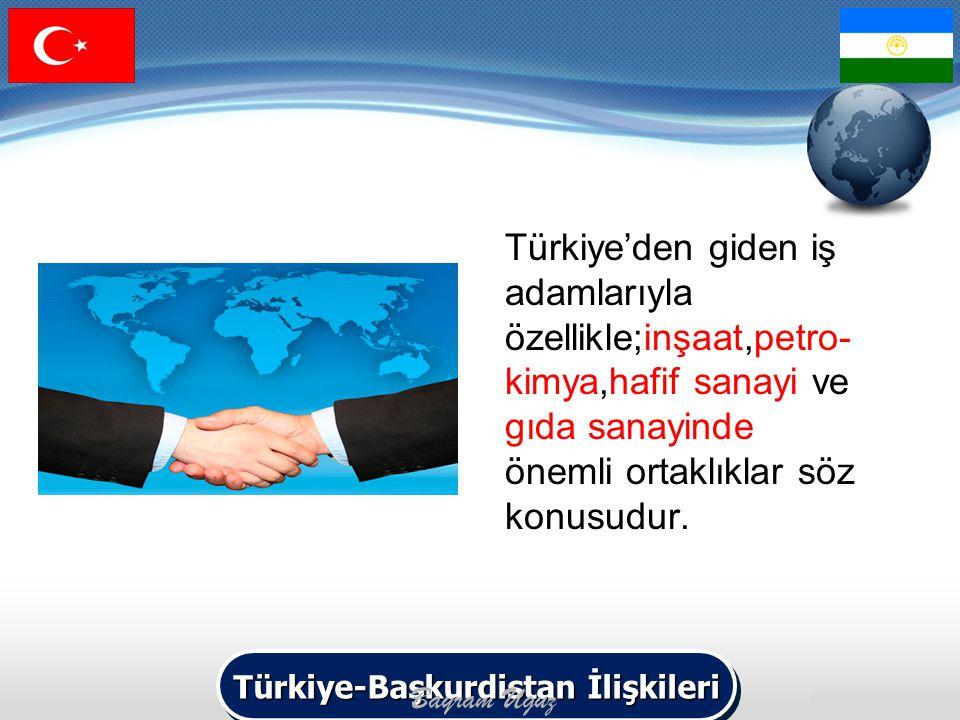 Türkiye'den giden iş adamlarıyla özellikle;inşaat,petro- kimya,hafif sanayi ve gıda sanayinde önemli ortaklıklar söz konusudur. Türkiye-Başkurdistan İ