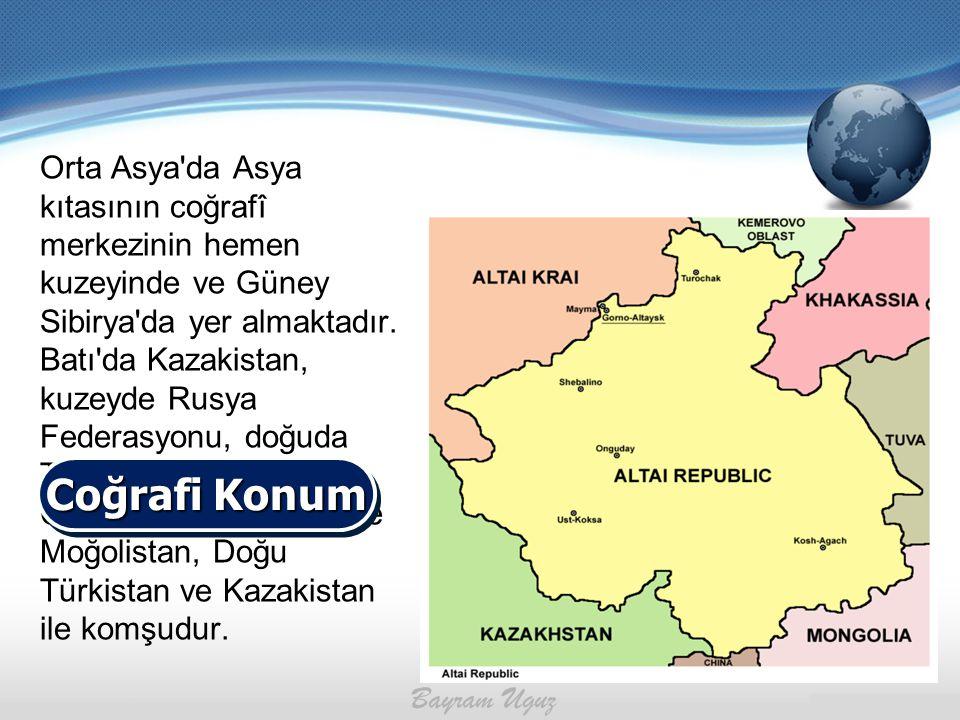 Orta Asya'da Asya kıtasının coğrafî merkezinin hemen kuzeyinde ve Güney Sibirya'da yer almaktadır. Batı'da Kazakistan, kuzeyde Rusya Federasyonu, doğu