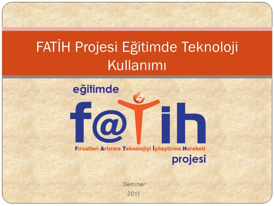 FATİH Projesi Eğitimde Teknoloji Kullanımı Seminer 2011
