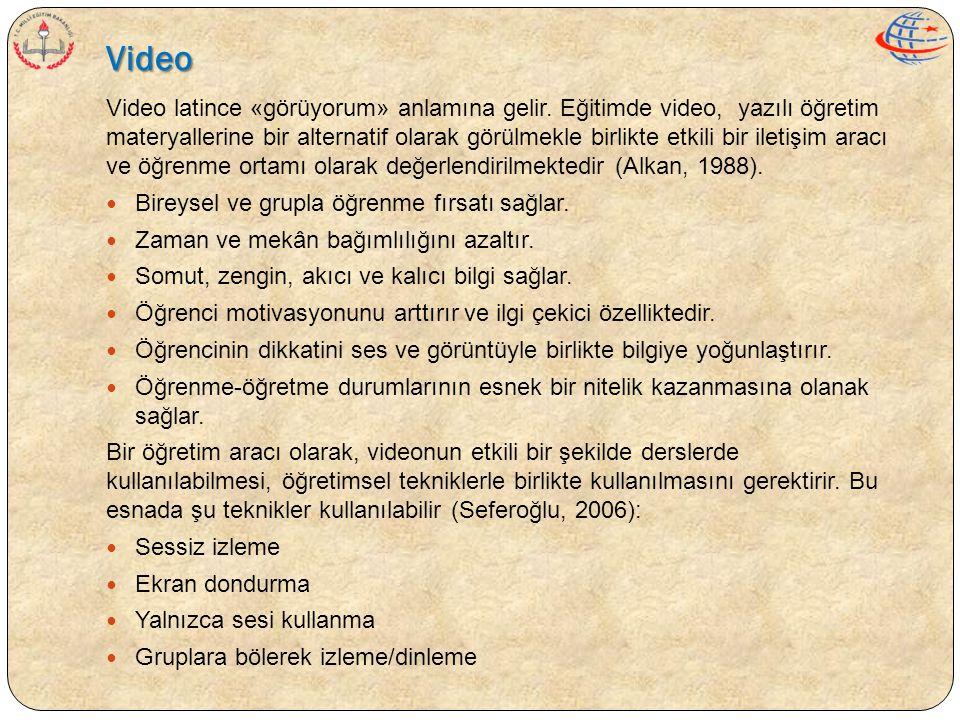 Video Video latince «görüyorum» anlamına gelir. Eğitimde video, yazılı öğretim materyallerine bir alternatif olarak görülmekle birlikte etkili bir ile