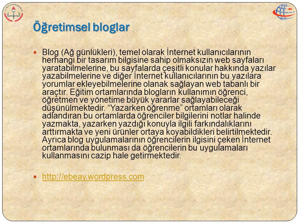 Öğretimsel bloglar  Blog (Ağ günlükleri), temel olarak İnternet kullanıcılarının herhangi bir tasarım bilgisine sahip olmaksızın web sayfaları yarata