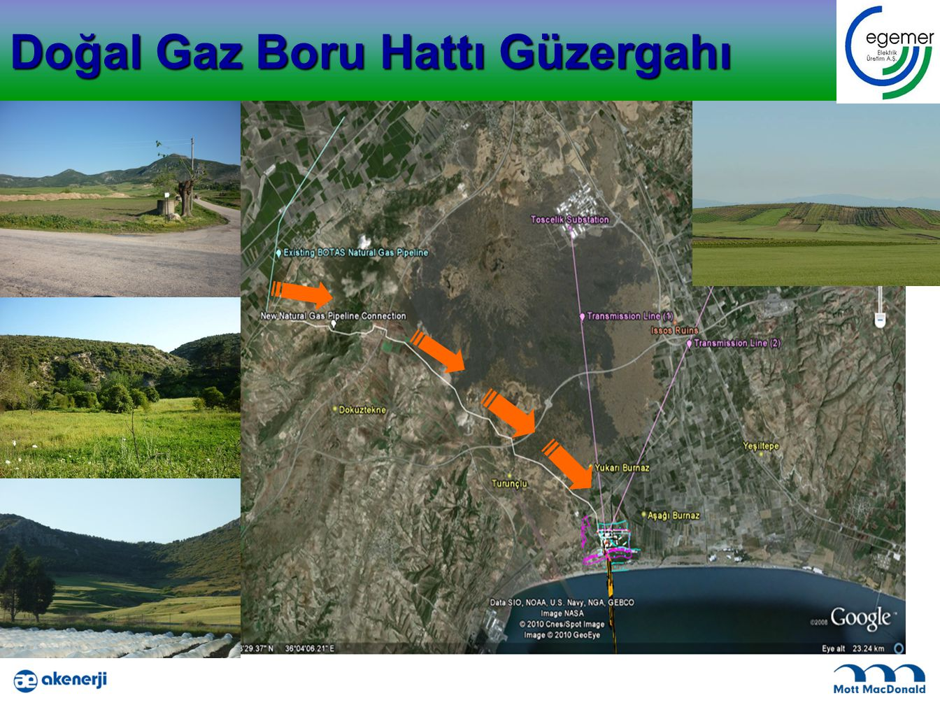 Doğal Gaz Boru Hattı Güzergahı View to Mountain Range from Connection with Existing Natural Gas Pipeline View Looking Away from Project Site to Mountain Range Hilly Areas