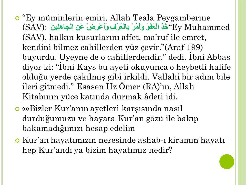 """""""Ey müminlerin emiri, Allah Teala Peygamberine (SAV): خُذِ الْعَفْوَ وَأْمُرْ بِالْعُرْفِ وَأَعْرِضْ عَنِ الْجَاهِلِينَ """"Ey Muhammed (SAV), halkın kus"""