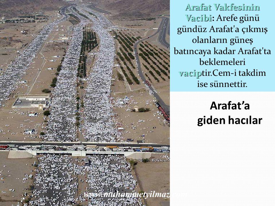 ARAFATA ÇIKIŞ Hacı dayları, ister ifrad, ister temettu`, ister kıran yapsınlar, tamamı terviye (8 Zilhicce) günü, kaldıkları otelde ihram hazırlığı yapıp hacc için niyetlenip ihrama girerler ve Mekke den ayrılıp Mina ya veya Arafat a geçerler.