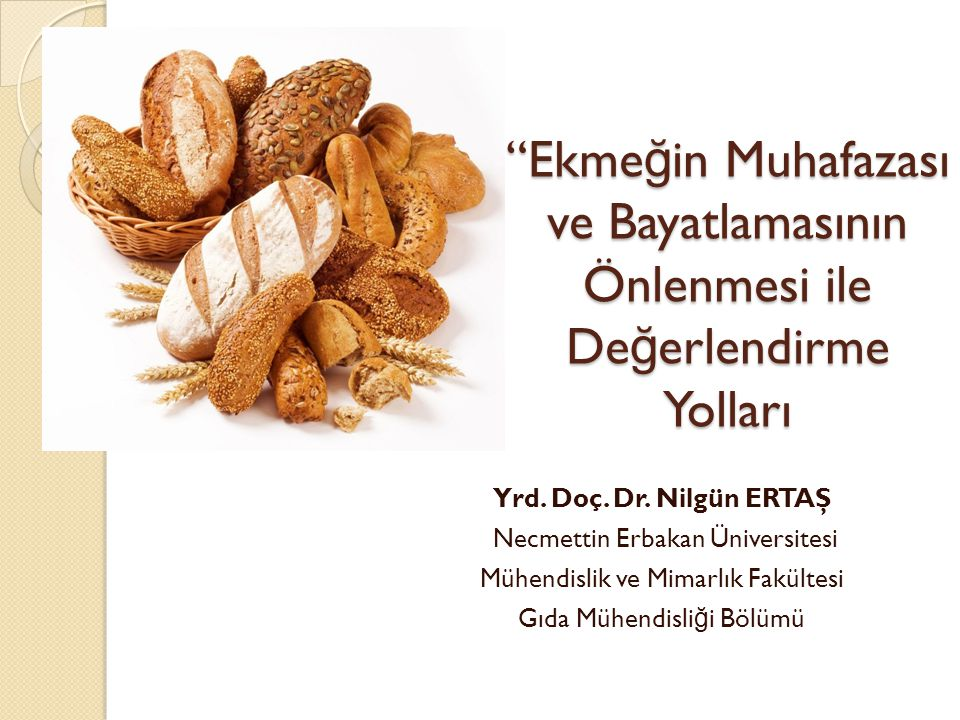 - Zengin yoksul ayırt etmeksizin, her kesimden insanın, en temel gıda maddesidir ekmek.