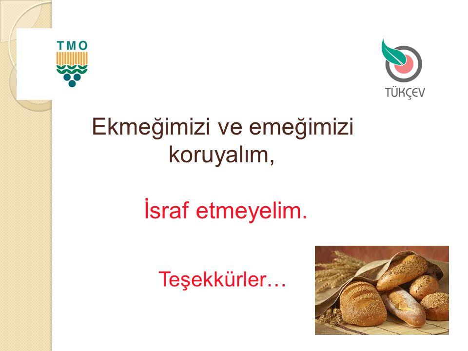 Teşekkürler… Ekmeğimizi ve emeğimizi koruyalım, İsraf etmeyelim.