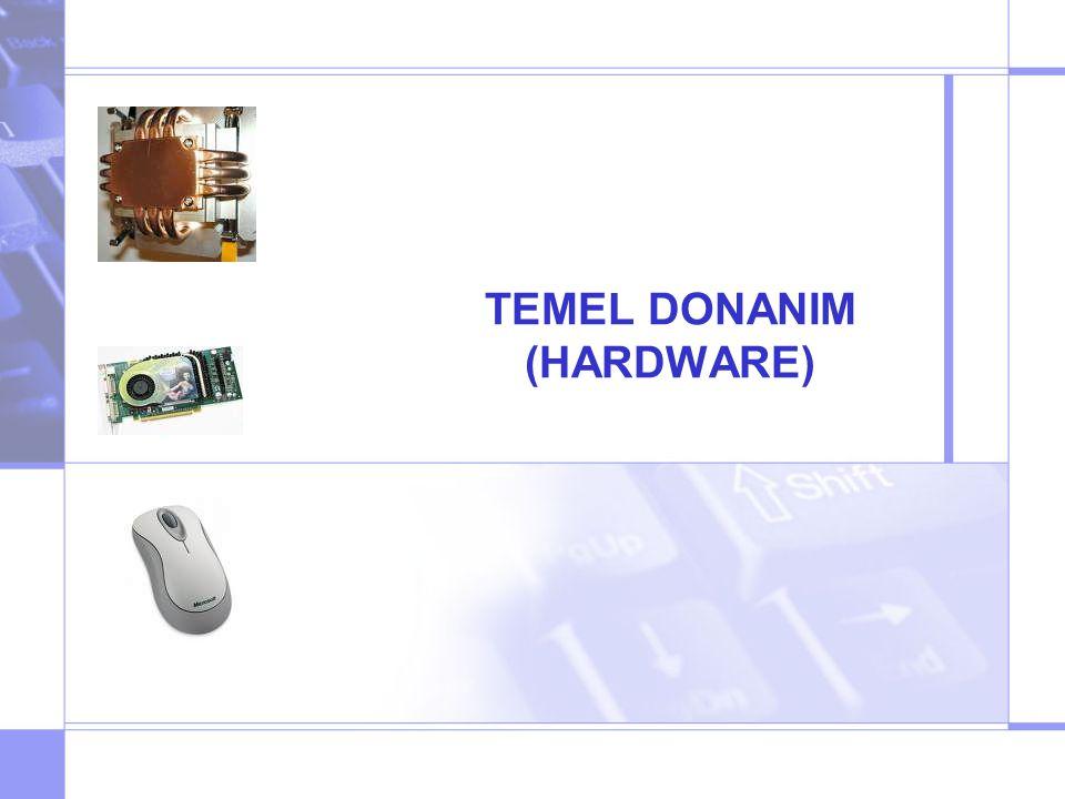 TEMEL DONANIM (HARDWARE)