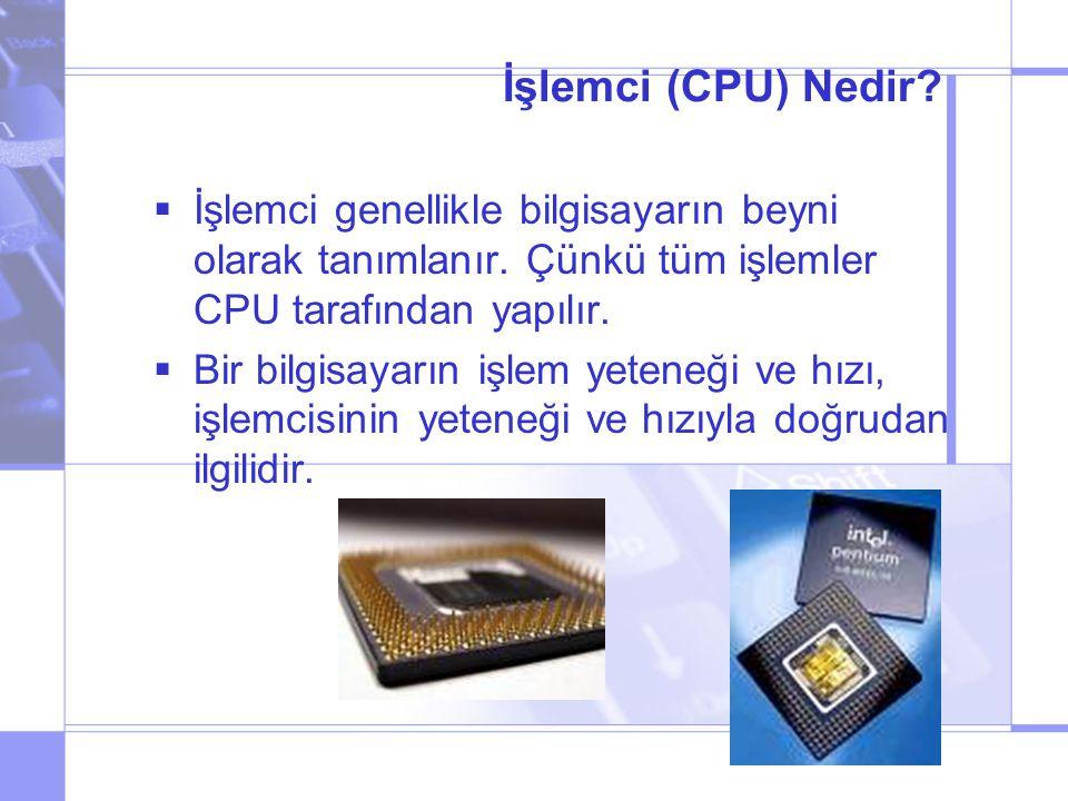 İşlemci (CPU) Nedir. İşlemci genellikle bilgisayarın beyni olarak tanımlanır.