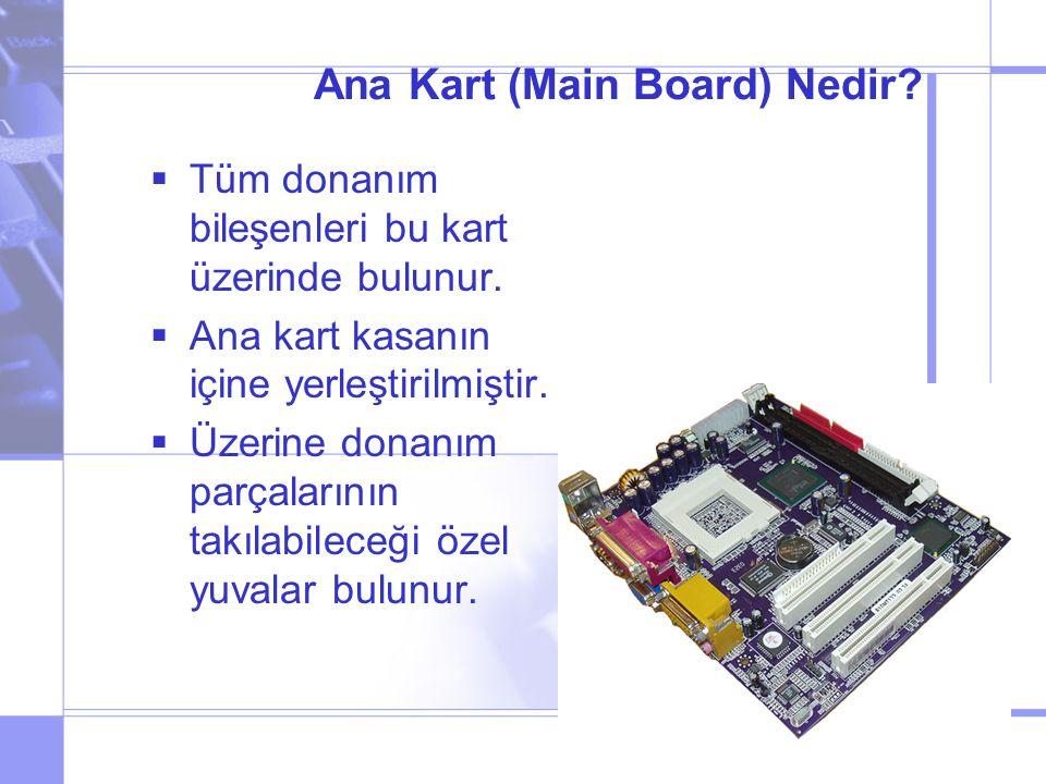 Ana Kart (Main Board) Nedir. Tüm donanım bileşenleri bu kart üzerinde bulunur.