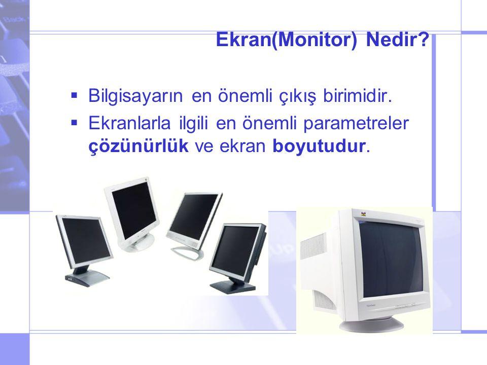 Ekran(Monitor) Nedir. Bilgisayarın en önemli çıkış birimidir.