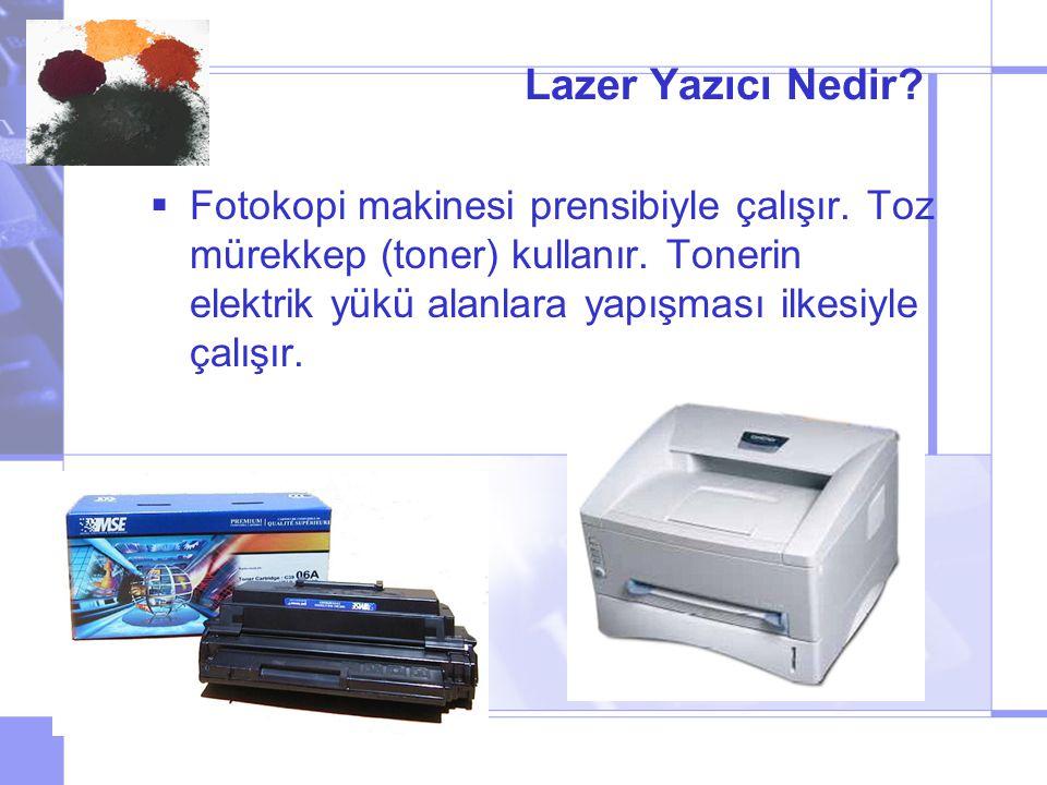 Lazer Yazıcı Nedir. Fotokopi makinesi prensibiyle çalışır.